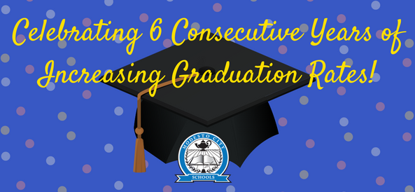 Celebrating Six Consecutive Years Of Increasing Graduation Rates